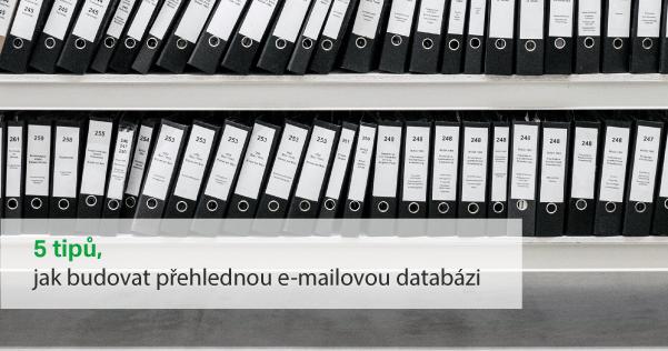 Vybudujte si přehlednou e-mailovou databázi.