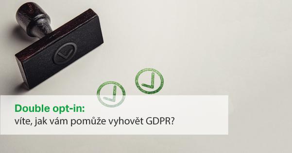 Double opt-in vám pomůže vyhovět GDPR.