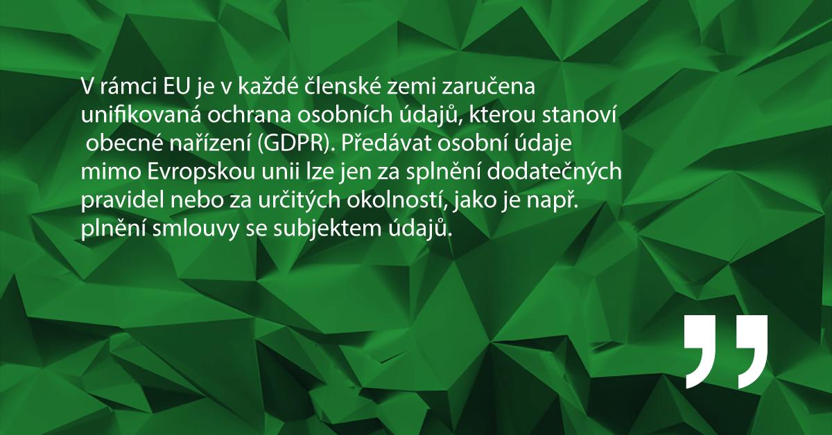 V rámci EU je v každé členské zemi zaručena unifikovaná ochrana osobních údajů